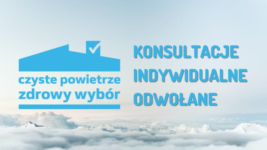 """ODWOŁANE konsultacje indywidualne dotyczące Programu """"Czyste Powietrze"""""""