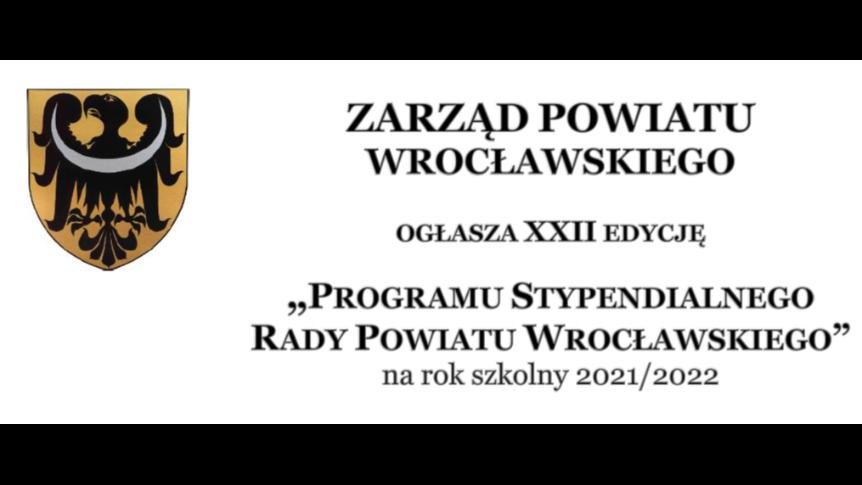 """Zarząd Powiatu Wrocławskiego ogłosił XXII edycję """"Programu Stypendialnego Rady Powiatu Wrocławskiego na rok szkolny 2021/2022."""